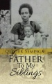 Father To My Siblings by Olivier Sempiga