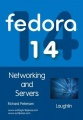 Fedora 14 Networking and Servers by Richard Petersen