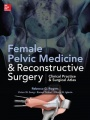 Female Pelvic Medicine and Reconstructive Surgery by Rebecca Rogers & Vivian Sung
