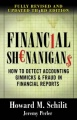 Financial Shenanigans: How to Detect Accounting Gimmicks & Fraud in Financial Reports, Third Edition by Howard Schilit & Jeremy Perler