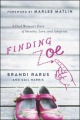 Finding Zoe: A Deaf Woman's Story of Identity, Love, and Adoption by Brandi Rarus & Gail Harris