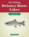 Fly Fishing Delaney Butte Lakes: An Excerpt from Fly Fishing Colorado by Jackson Streit
