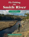Fly Fishing the Smith River: An Excerpt from Fly Fishing Montana by Brian Grossenbacher & Jenny Grossenbacher