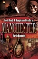 Foul Deeds and Suspicious Deaths in Manchester by Martin Baggoley