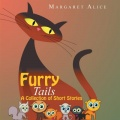 Furry Tails: A Collection of Short Stories by Margaret Alice