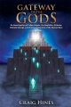 Gateway of the Gods: An Investigation of Fallen Angels, the Nephilim, Alchemy, Climate Change, and the Secret Destiny of the Hum by Craig Hines