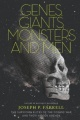 Genes, Giants, Monsters, and Men by Joseph P. Farrell