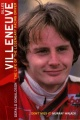 Gilles Villeneuve: The Life of the Legendary Racing Driver by Gerald Donaldson