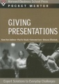 Giving Presentations: Expert Solutions to Everyday Challenges by Harvard Press