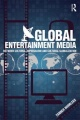Global Entertainment Media: Between Cultural Imperialism and Cultural Globalization by Tanner Mirrlees