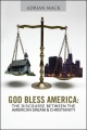 God Bless America: The Discourse Between the American Dream & Christianity by Adrian Mack