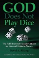 God Does Not Play Dice: The Fulfillment of Einstein's Quest for Law and Order in Nature