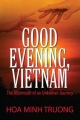 Good Evening, Vietnam: The Aftermath of an Unknown Journey by Hoa Minh Truong