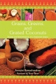 Grains, Greens, and Grated Coconuts: Recipes and Remembrances of a Vegetarian Legacy by Ammini Ramachandran