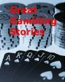Great Gambling Stories