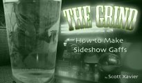 The Grind: How to Make Sideshow Gaffs