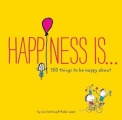 Happiness Is . . . by Lisa Swerling & Ralph Lazar
