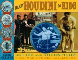 Harry Houdini for Kids: His Life and Adventures with 21 Magic Tricks and Illusions by Laurie Carlson