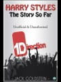 Harry Styles - The Story So Far: A Quick-Read Biography by Jack Goldstein