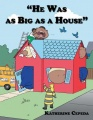 """""""he Was As Big As A House"""" by Katherine Cepeda"""