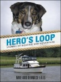 Hero's Loop: Stories of Boating and Adventure by Mike and Denniese Liles