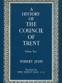 A History of the Council of Trent Volume II: The First Sessions at Trent, 1545-1547 by Hubert Jedin