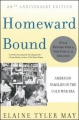 Homeward Bound: American Families in the Cold War Era by Elaine May