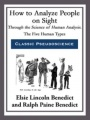 How to Analyze People on Sight Through the Science of Human Analysis by Elsie Lincoln Benedict