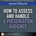 How to Access and Handle a Presentation Audience by James O'Rourke
