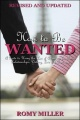 How to Be Wanted: A Guide to Using the Law of Attraction for Better Relationships, Dating, Love and Romance (Revised and Updated by Romy Miller