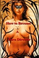 How to Become a Porn Director: Making Amateur Adult Films by Nick Ryder