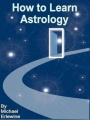 How to Learn Astrology by Michael Erlewine