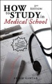 How to Study in Medical School, 2nd Edition by Armin Kamyab