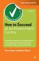 How to Succeed at an Assessment Centre by Harry Tolley & Robert Wood