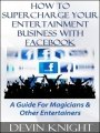 How To Supercharge Your Entertainment Business With Facebook