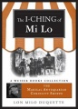 I-Ching of Mi Lo: Magical Antiquarian Curiosity Shoppe, A Weiser Books Collection by Lon Milo DuQuette