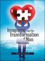 Imagining and the Transformation of Man: 1964 Lectures by Neville