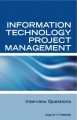 Information Technology Project Management Interview Questions by Terry Sanchez-Clark