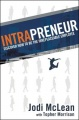 INTRAPRENEUR: Discover How to Be the Irreplaceable Employee by Jodi McLean
