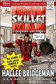 Iron Skillet Man The Stark Truth about Pepper and Pots: A Cookbook (and a Parody)