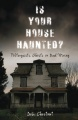 Is Your House Haunted? by Debi Chestnut