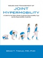 Issues and Management of Joint Hypermobility: A Guide for the Ehlers-Danlos Syndrome Hypermobility Type and the Hypermobility Sy by Brad T. Tinkle