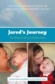 Jared's Journey: The Magical Life of a Shaken Baby by Steve Stowe