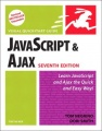 JavaScript and Ajax for the Web: Visual QuickStart Guide by Tom Negrino & Dori Smith