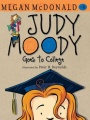 Judy Moody Goes to College (Book #8) by Megan McDonald
