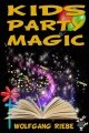 Kids Party Magic by Wolfgang Riebe