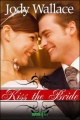 Kiss the Bride (Entangled Ever After) by Jody Wallace