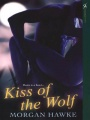 Kiss of the Wolf by Morgan Hawke