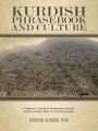 KURDISH PHRASEBOOK AND CULTURE: A Beginner's Guide to Developing Essential Communication Skills in Kurmanji-Kurdish by Shirzad Alkadhi PhD
