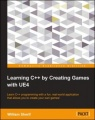Learning C++ by Creating Games with UE4 by William Sherif